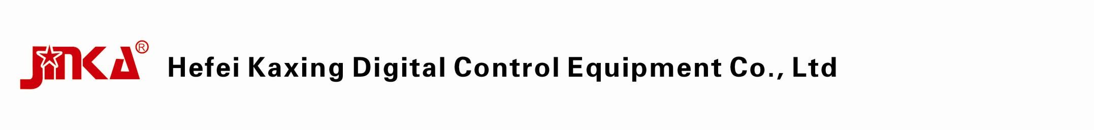 Hefei Kaxing Digital Control Equipment Co., Ltd